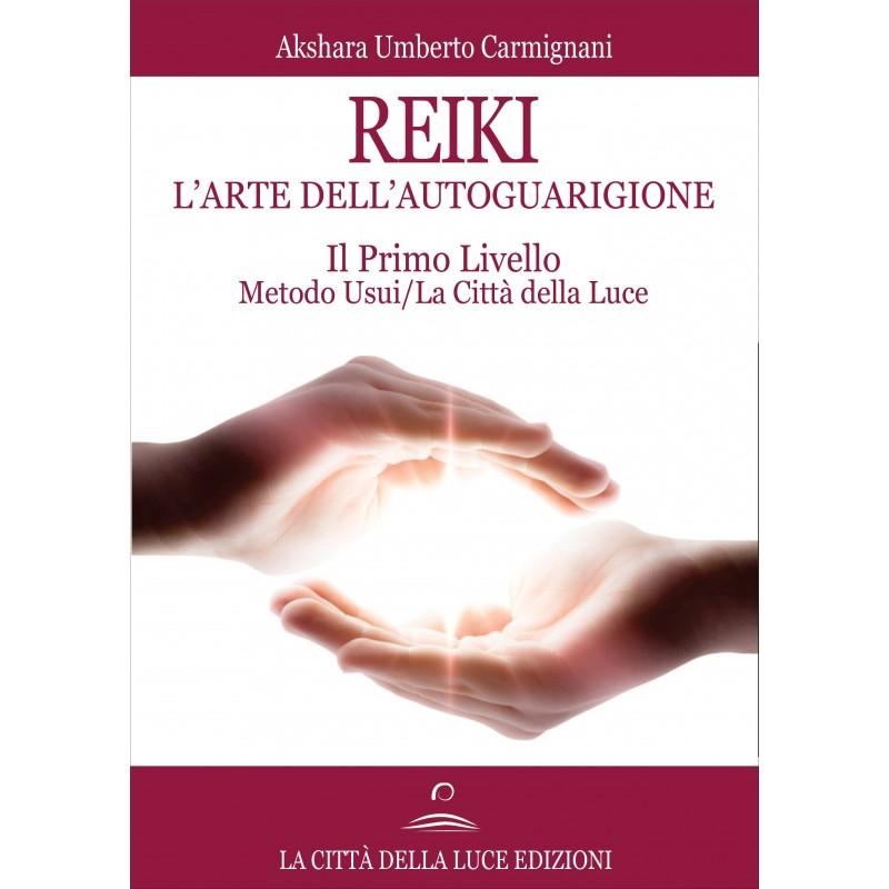 Reiki - L'Arte dell'Autoguarigione