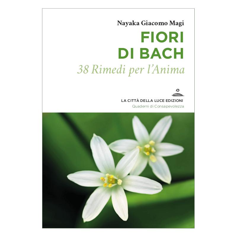 Fiori di Bach - 38 Rimedi per l'Anima